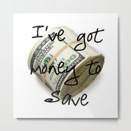 Money to Save (Law of Attraction Affirmation) Metal Print