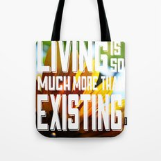 Living&existing Tote Bag