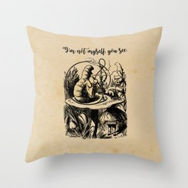Not Myself - Lewis Carroll - Alice in Wonderland Throw Pillow
