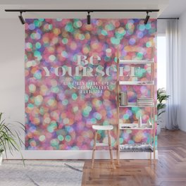 Be yourself! Wall Mural