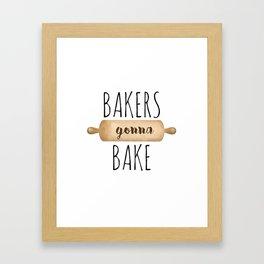 Bakers Gonna Bake Framed Art Print