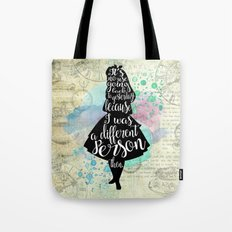 Alice in Wonderland - I Was A Different Person Then Tote Bag