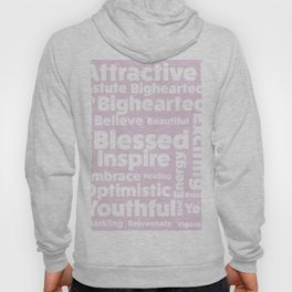Positive message  ( pink version ) Hoody