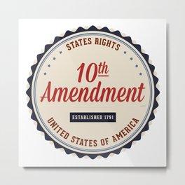 Tenth Amendment Metal Print