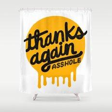 THANKS AGAIN Shower Curtain