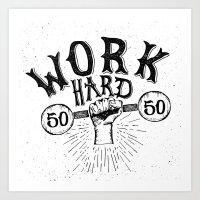 work hard Art Prints featuring Work Hard by Matt Elbert