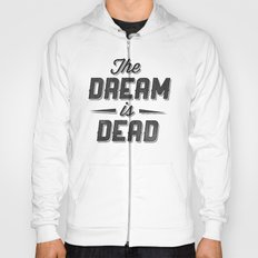 The Dream Is Dead Hoody