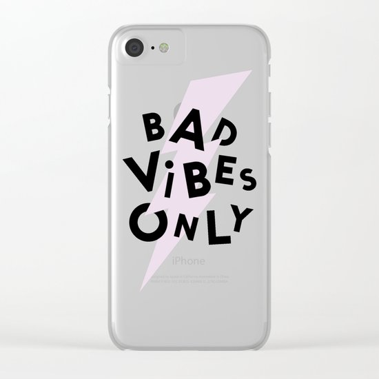 Bad Vibes Only Clear iPhone Case
