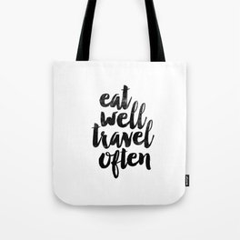 Eat Well Travel Often black and white typography poster black-white design bedroom wall home decor Tote Bag