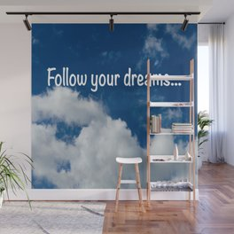 Follow your dreams Wall Mural