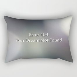 Error 404 your dream not found Rectangular Pillow