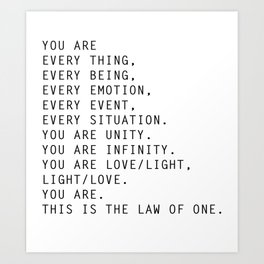 You are every thing, every being, every emotion, every event, every situation. Art Print