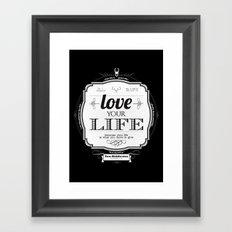 Love your Life Framed Art Print