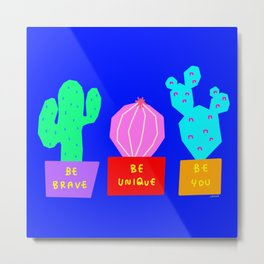 Words from Colorful Cacti - Be You - cactus illustration inspirational typography Metal Print
