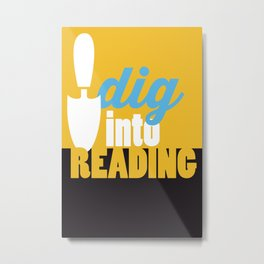Dig Into Reading - Just Read Metal Print