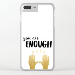 You  are enough // Tara Clear iPhone Case