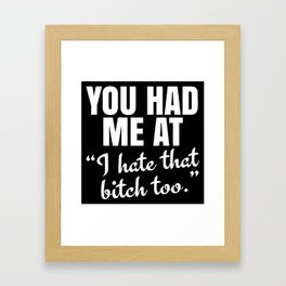 You Had Me At (Black) Framed Art Print