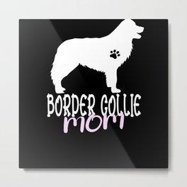 Border Collie Mom Dog Mom Dog Love Motif Metal Print
