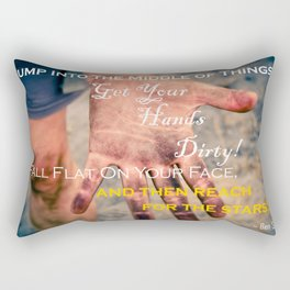 Get Your Hands Dirty, and Reach for the Stars! Rectangular Pillow