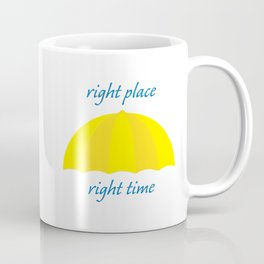 Ted Mosby - Right Place Right Time Coffee Mug