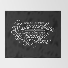 We are the dreamers of dreams Throw Blanket