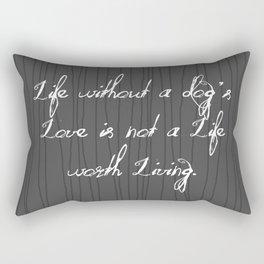 Life Without A Dog's Love Rectangular Pillow