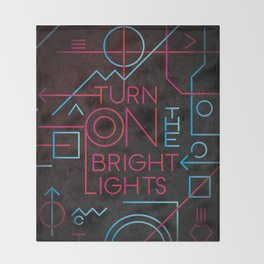Turn On The Bright Lights Throw Blanket