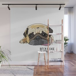 Bitch Please. I'm Fabulous. Pug Wall Mural
