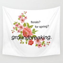 florals? for spring? groundbreaking. Wall Tapestry