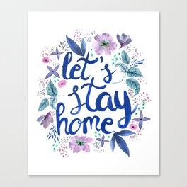 Let's Stay Home Blue Canvas Print