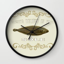Always believe in your sole  Wall Clock