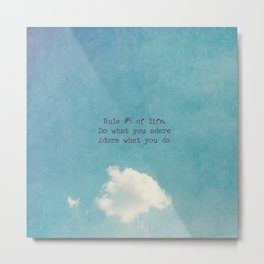 Rule #5 of Life - Do What You Adore Metal Print