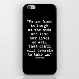 Charles Bukowski Quote Laugh Black iPhone Skin