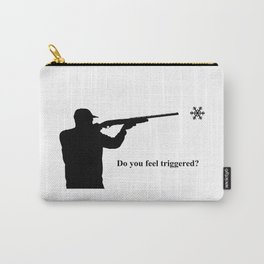Do you feel triggered? Carry-All Pouch