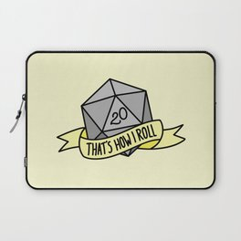 That's How I Roll D20 Laptop Sleeve