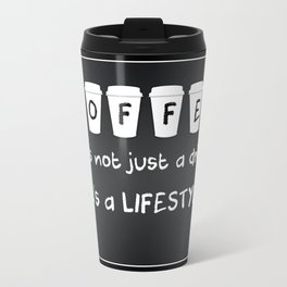 COFEE It's not a drink, it's a lifestyle Travel Mug