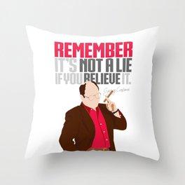 It's Not A Lie If You Believe It. Throw Pillow