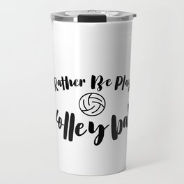 Rather playing volleyball volleyballer gift Travel Mug