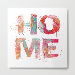 Home grunge artistic Typography Metal Print