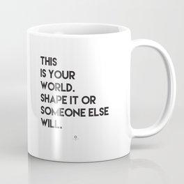 This is your world Coffee Mug