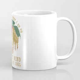 And Into The Forest I Go To Loose My Mind And Find My Soul Coffee Mug