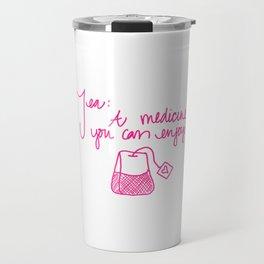 Tea: A medicine you can enjoy. Travel Mug