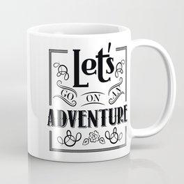 let's go on an adventure Coffee Mug
