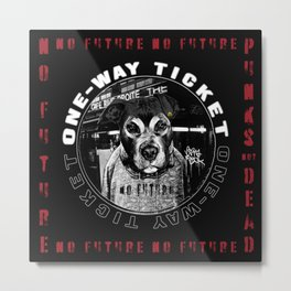 Punk Dog's Life (one-way ticket) Metal Print