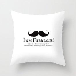 I am Fabulous! Throw Pillow