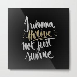 thrive Metal Print