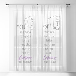 Cancer survivor quotes with focus on YOU- For world Cancer Day February 4th Sheer Curtain