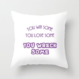 A simple and impactful Tee You Win Some You Lose Some You Wreck Some T-shirt Design Violet Throw Pillow