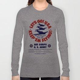 Let's Go U.S.A. -- Keep 'Em Flying Long Sleeve T-shirt