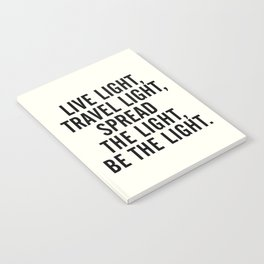 Live, travel, spread the light, be the light, inspirational quote, motivational, feelgood, shine Notebook